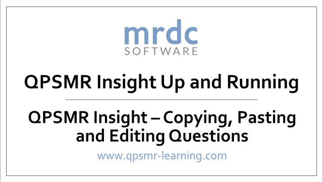 QPSMR Insight Copying, pasting and editing questions