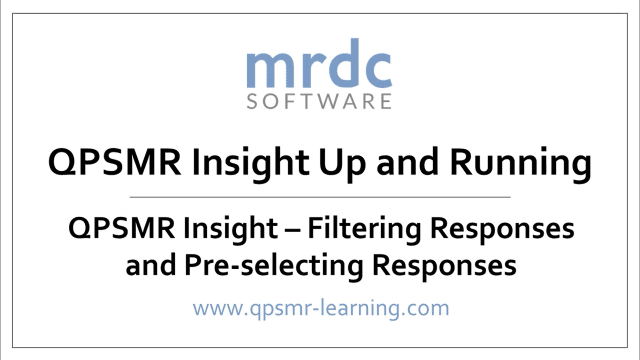 QPSMR Insight Filtering responses and pre selecting responses