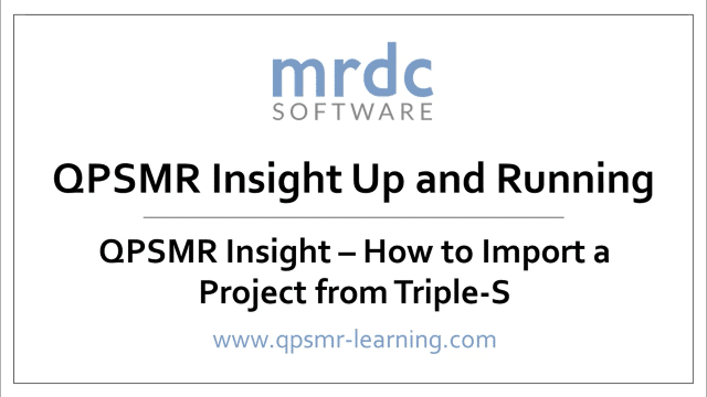 QPSMR Insight How to import a project from Triple S