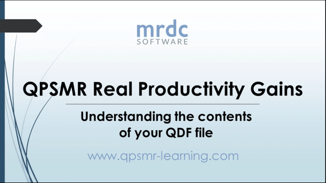 QPSMR Real Productivity Gains: Understanding the contents of your QDF file