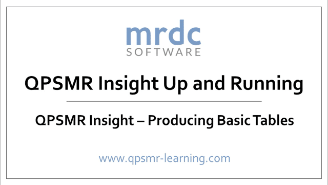 QPSMR Insight Producing basic tables