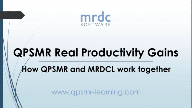 QPSMR Real Productivity Gains: How QPSMR and MRDCL work together