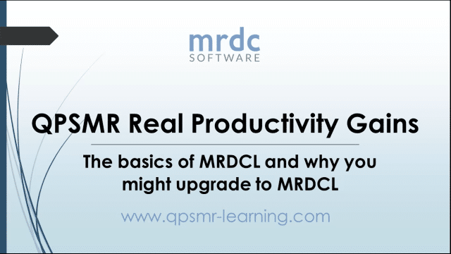 QPSMR Real Productivity Gains The basics of MRDCL and why you might upgrade to MRDCL